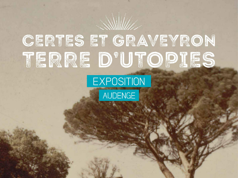 Certes et Graveyron terres d'utopies